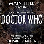 Doctor Who Season 8 (Main Title from the Bbc TV Series) by Dominik Hauser