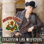 Regresan Los Mafiosos by Valentin Elizalde