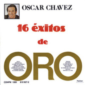 16 Exitos De Oro by Oscar Chavez