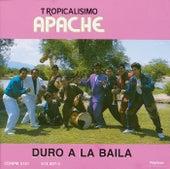 Duro A La Baila by Tropicalisimo Apache
