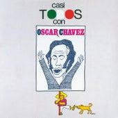 Casi Todos Con Oscar Chavez by Oscar Chavez