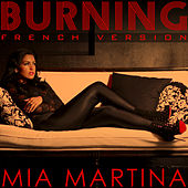 Burning (French Version) by Mia Martina
