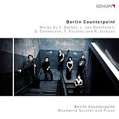 Barber, Beethoven, Connesson, Poulenc & Strauss: Works for Woodwind Quintet & Piano by Berlin Counterpoint