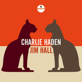 Charlie Haden - Jim Hall by Charlie Haden
