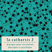 La Catharsis - Deuxième Édition by Various Artists