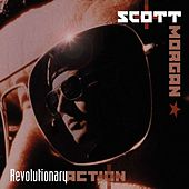 Revolutionary Action by Scott Morgan