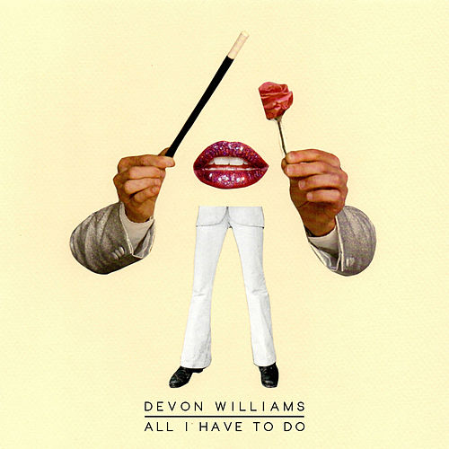 All I Have to Do by Devon Williams