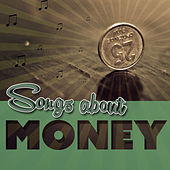 Songs About Money by Various Artists