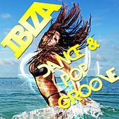 Ibiza Dance & Pop Groove von Various Artists