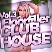 Floorfiller Club House Vol.3 - EP by Various Artists