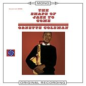 The Shape of Jazz To Come (Mono) by Ornette Coleman
