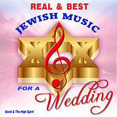 Real and Best Jewish Music for a Great Wedding by David & The High Spirit