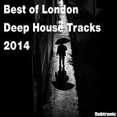 Best of London Deep House Tracks 2014 by Various Artists