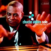 Solo: Live In New York by Chucho Valdes