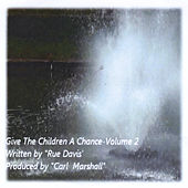 Give the Children a Chance, Vol. 2 by Rue Davis