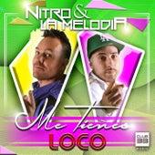 Me Tienes Loco by NITRO