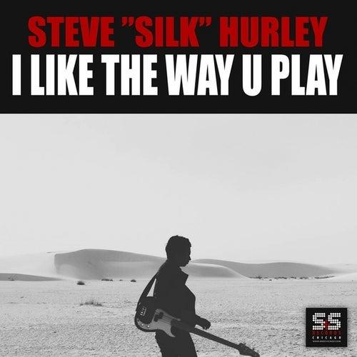 I Like The Way U Play by Steve