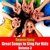 Great Songs to Sing for Kids, Vol. 3 by The Goanna Gang