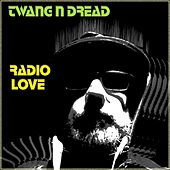 Radio Love by Twang n Dread
