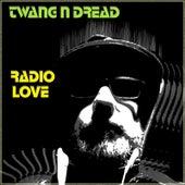 Radio Love by Twang n Dread
