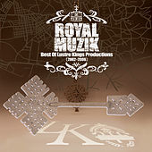 Royal Muzik : Best of Lustre Kings Productions 2002-2006 by Various Artists