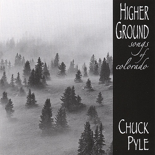 Higher Ground...Songs of Colorado by Chuck Pyle