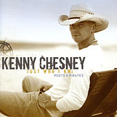 Just Who I Am: Poets & Pirates von Kenny Chesney