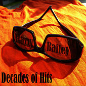 Decades of Hits by Razzy Bailey