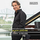 Chopin: 24 Preludes by Alain Lefèvre
