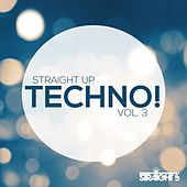 Straight Up Techno! Vol. 3 by Various Artists
