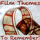 Film Themes To Remember! by Various Artists
