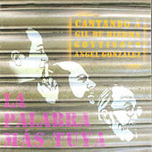 La Palabra Más Tuya. Cantando a Gil de Biedma, Goytisolo, Angel González by Various Artists
