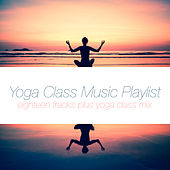 Yoga Class Music Playlist by Various Artists