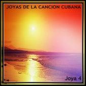 Joyas de la Canción Cubana. Joya 4 by Various Artists