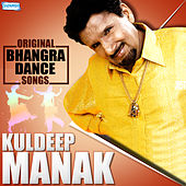 Original Bhangra Dance Songs - Kuldeep Manak by Malkit Singh