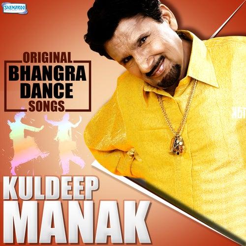 Original Bhangra Dance Songs - Kuldeep Manak by Malkit Singh