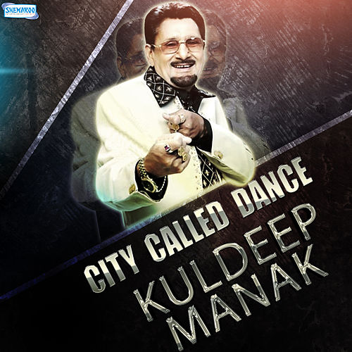 City Called Dance - Kuldeep Manak by Malkit Singh