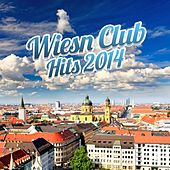 Wiesn Club Hits 2014 by Various Artists