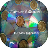 Platinum Collection Latin Music Vol. 1 by Various Artists