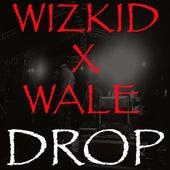 Drop (feat. Wale) by Wizkid
