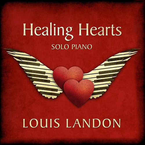 Healing Hearts - Solo Piano by Louis Landon