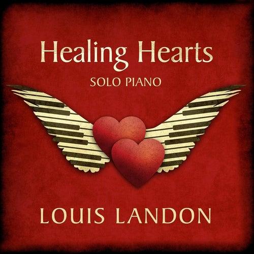 Healing Hearts - Solo Piano by Louis Landon