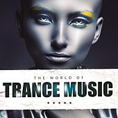 The World of Trance Music by Various Artists