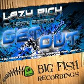 Get Out by Lazy Rich