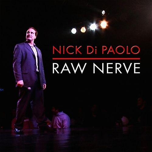 Raw Nerve by Nick DiPaolo