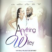 Anything for Wifey (Original Motion Picture Soundtrack) by Various Artists