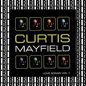 Love Songs, Vol. 1 von Curtis Mayfield