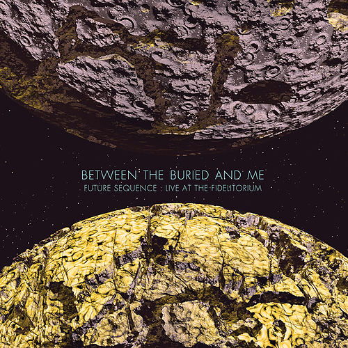 Future Sequence: Live at the Fidelitorium by Between The Buried And Me