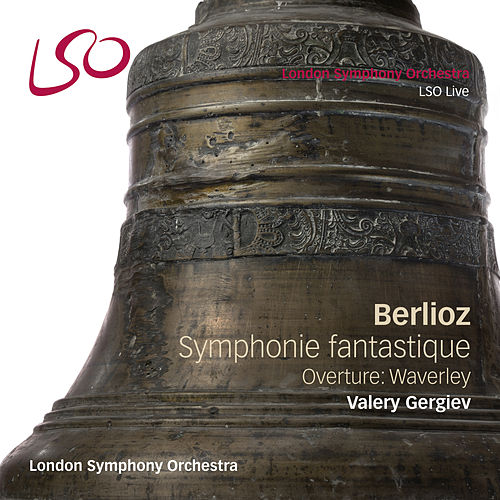 Berlioz: Symphonie Fantastique, Waverley by Valery Gergiev