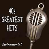 40s Greatest Hits: Instrumental by The O'Neill Brothers Group